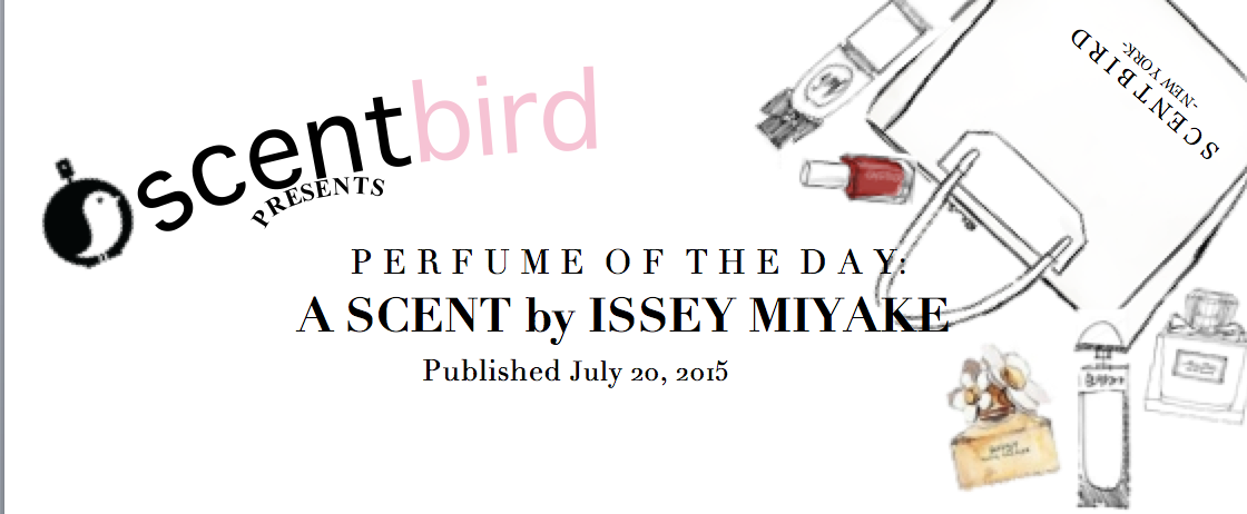 Perfume of the Day: A Scent by Issey Miyake